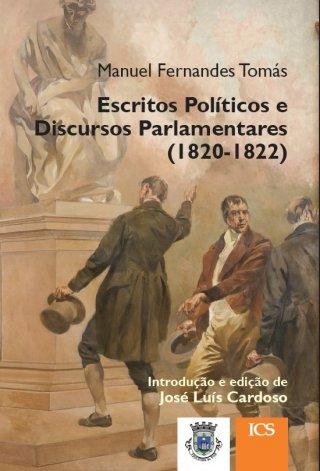 Manuel Fernandes Tomás. Escritos Políticos e Discursos Parlamentares (1820-1822) - Imprensa de Ciências Sociais