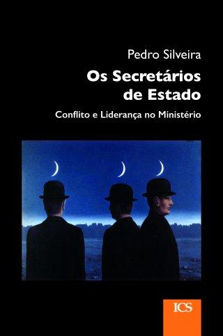 Os Secretários de Estado. Conflito e Liderança no Ministério