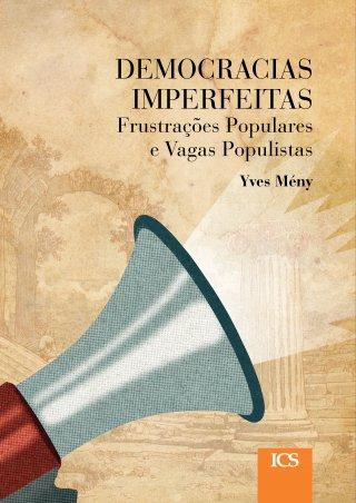 Democracias Imperfeitas. Frustrações Populares e Vagas Populistas