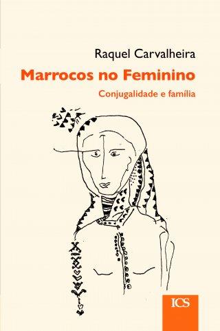 Marrocos no Feminino. Conjugalidade e Família - Imprensa de Ciências Sociais