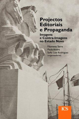 Projectos Editoriais e Propaganda. Imagens e Contra-Imagens no Estado Novo