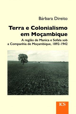 Terra e Colonialismo em Moçambique. A região de Manica e Sofala sob a Companhia de Moçambique, 1892-1942 - Imprensa de Ciências Sociais